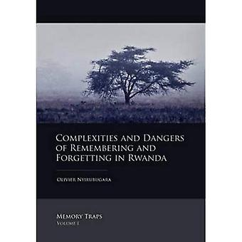 Complexities and Dangers of Remembering and Forgetting in Rwanda: 1 (Memory Traps)