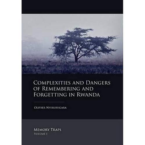 Complexicravates and Dangers of Remembebague and Forgetting in Rwanda  1 (Memory Traps)