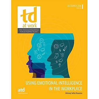 Using Emotional Intelligence� in the Workplace (TD at Work (formerly Infoline))
