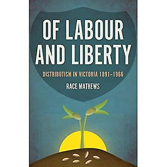 Of Labour and Liberty: Distributism in Victoria 1891-1966
