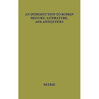 Eine Einführung in die Geschichte der römischen Literatur und Antiquitäten. von Petrie & Alexander