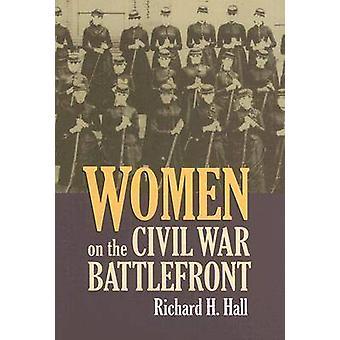 Kvinner på borgerkrigen Battlefront av Hall & Richard H.