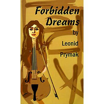 Forbidden Dreams by Prymak & Leonid