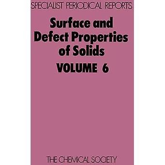 Surface and Defect Properties of Solids Volume 6 by Roberts & M W