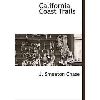 California Coast Trails by Chase & J. Smeaton