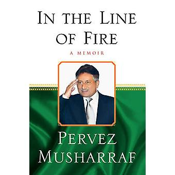 In the Line of Fire A Memoir by Musharraf & Pervez
