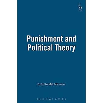 Punishment and Political Theory by Mattravers & Matt