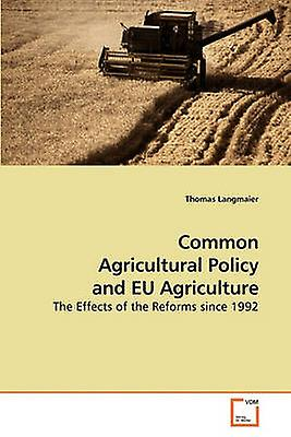 Common Agricultural Policy and EU Agriculture by Langmaier & Thomas