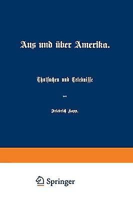 Aus Und Uber Amerika Thatsachen Und Erlebnisse by Kapp & Friedrich