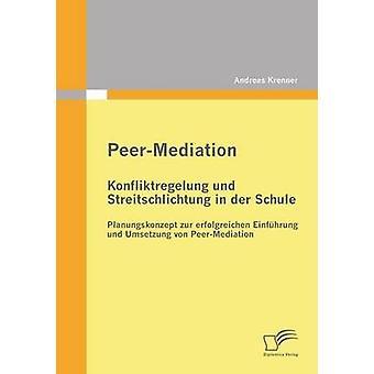 PeerMediation Konfliktregelung Und Streitschlichtung i Der Schule av Krenner & Andreas