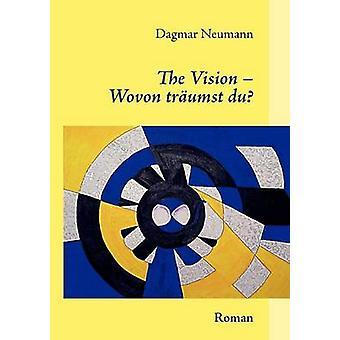 The Vision Wovon Tr Umst Du by Neumann & Dagmar
