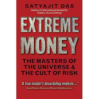 Extreme Money by Satyajit Das