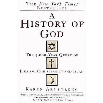A History of God - The 4 -000-Year Quest of Judaism - Christianity and