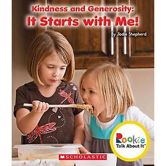 Kindness and Generosity - It Starts with Me! by Jodie Shepherd - 97805