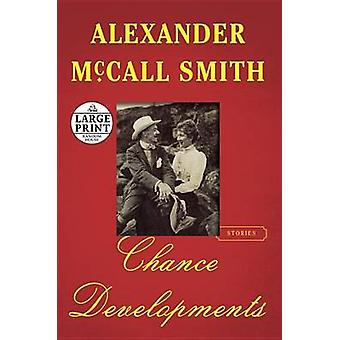 Chance Developments - Stories (large type edition) by Alexander McCall
