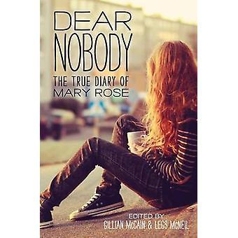 Dear Nobody - The True Diary of Mary Rose by Gillian McCain - Legs McN