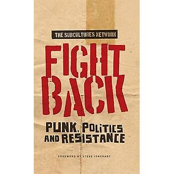 Fight Back - Punk - Politics and Resistance - 9781526118790 Book