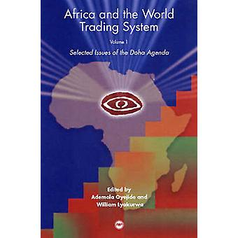 Africa and the World Trading System - v. 1 by Ademola Oyejide - Willia