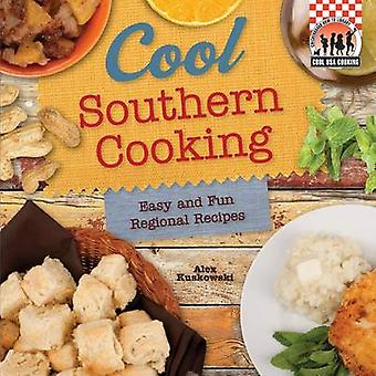 Cool Southern Cooking - Easy and Fun Regional Recipes - Easy and Fun Re