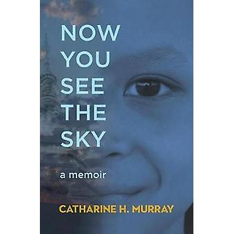 Now You See The Sky by Now You See The Sky - 9781617756665 Book