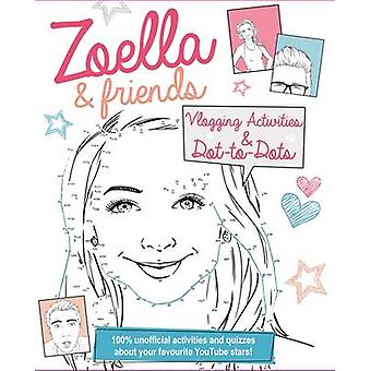 Zoella and Friends Dot-to-Dot & Activity Book - 100% Unofficial Activi