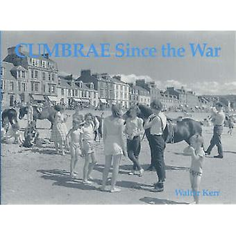 Cumbrae Since the War by Walter Kerr - 9781840331905 Book