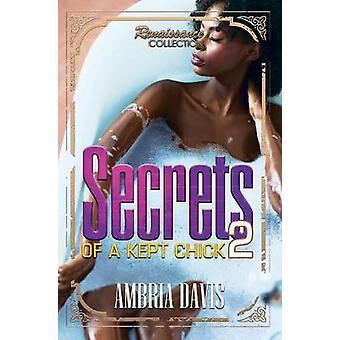 Secrets Of A Kept Chick - Part 2 - Renaissance Collection by Secrets O