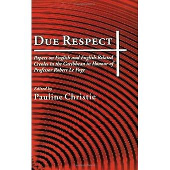 Due Respect - Papers on English and English-Related Creole in the Cari