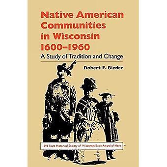 Native American Communities in Wisconsin, 1630-1960 (North Coast Books)