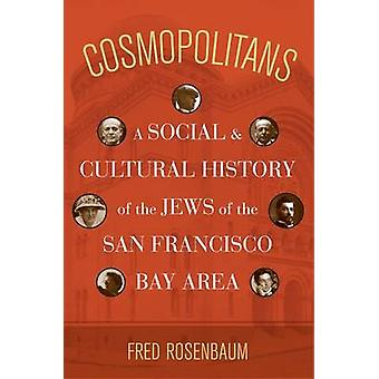 Cosmopolitas - uma história Social e Cultural dos judeus de San F