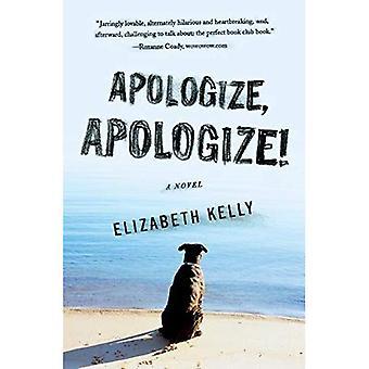 Apologize, Apologize!: A Novel