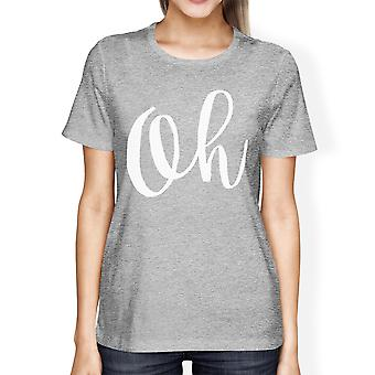 Oh Woman's Heather Grey Top Funny Short Sleeve Crew Neck Tees