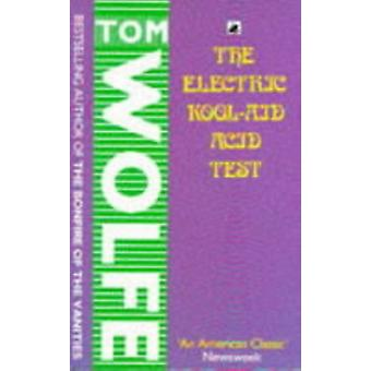 The Electric Kool Aid Acid Test (Paperback) by Wolfe Tom