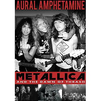 Aural Amphetamine: Metallica & the Down of Thrash [DVD] USA import
