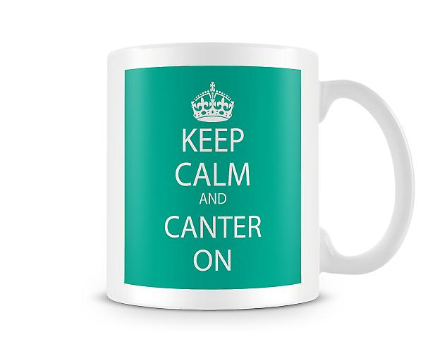 Keep Calm And Canter On Printed Mug