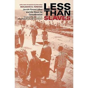 Mniej niż niewolników - żydowskiej przymusowej pracy i poszukiwanie kompensacji
