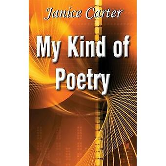 My Kind of Poetry by Janice Carter - 9780722347690 Book