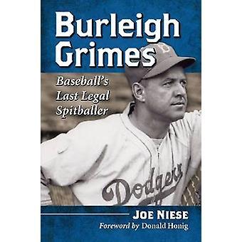 Burleigh Grimes - Baseball'S Last Legal Spitballer by Joe Niese - 9780