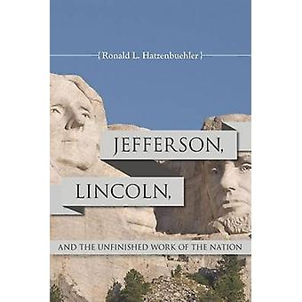 Jefferson - Lincoln- och oavslutade arbetet av nationen av Ronald