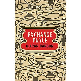 Exchange Place - A Belfast Thriller by Ciaran Carson - 9780856409035 B