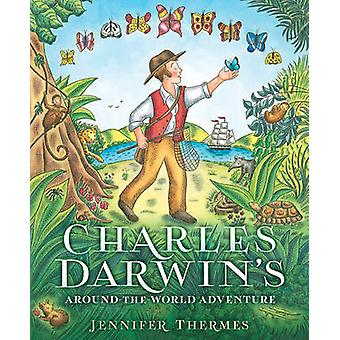 Charles Darwin's Around-the-World Adventure by Jennifer Thermes - 978
