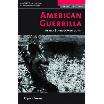 American Guerrilla - My War Behind Japanese Lines by Roger Hilsman - 9