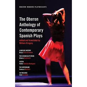 The Oberon Anthology of Contemporary Spanish Plays by The Oberon Anth