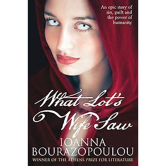 Ce que la femme de Lot vu par Ioanna Bourazopoulou - Yiannis Panas - 9781845