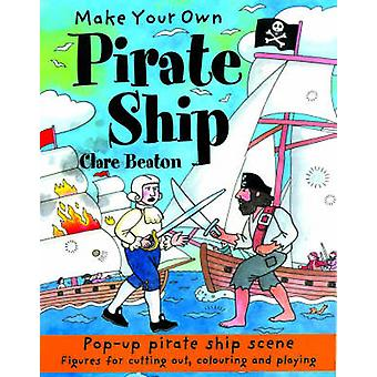 Make Your Own Pirate Ship by Clare Beaton - 9781902915203 Book