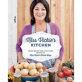 Miss Vickie's Kitchen by Vickie Kerr - 9781927958155 Book