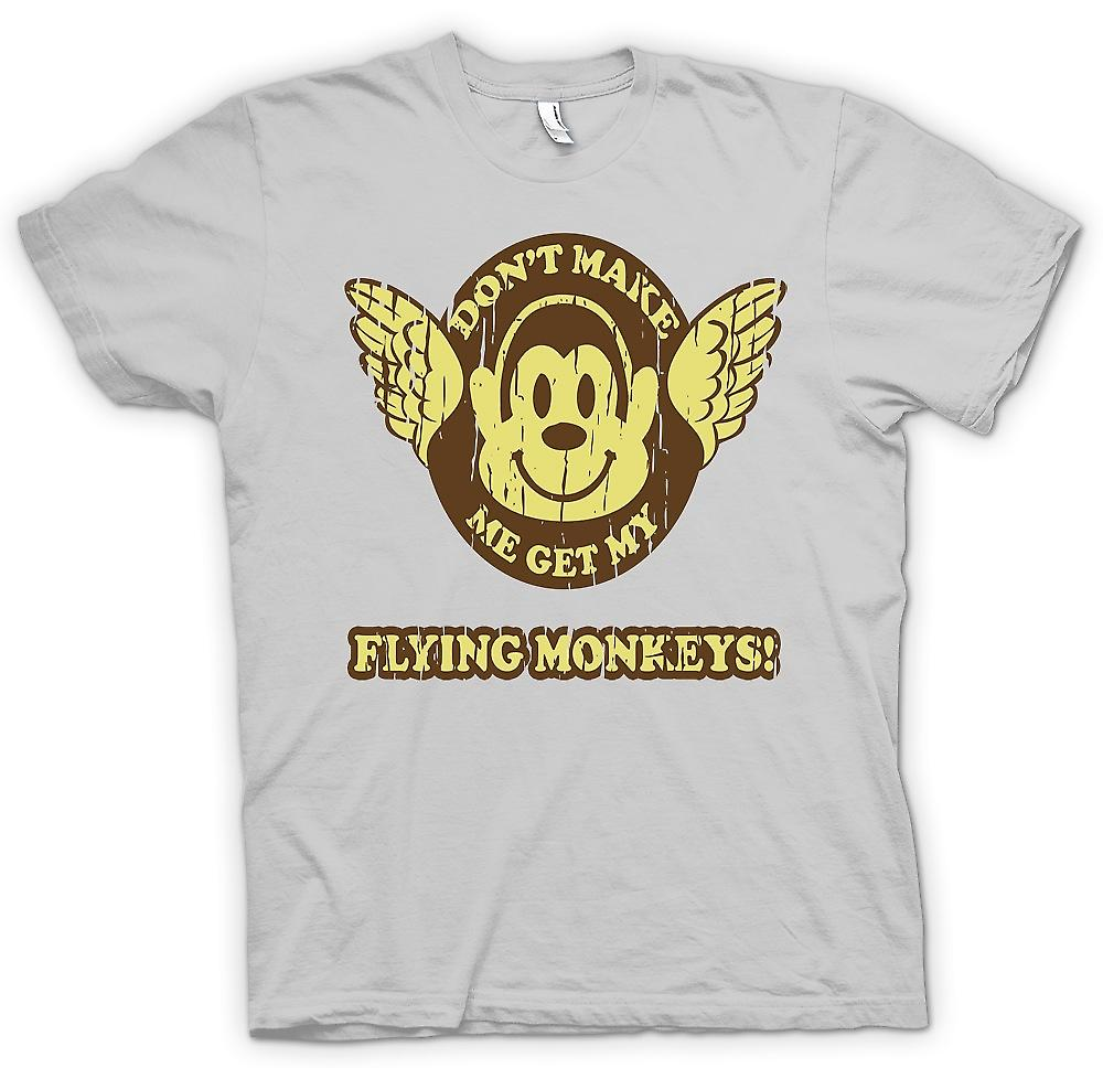 Heren T-shirt-Don t MakeMe krijgen mijn Flying Monkees - Wizard Of Oz geïnspireerd