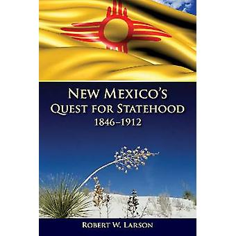 New Mexico's Quest for Statehood - 1846-1912 by Robert W. Larson - 97
