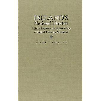 Ireland's National Theaters: Political Performance and the Origins of the Irish Dramatic Movement