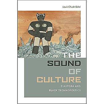 The Sound of Culture: Diaspora and Black Technopoetics